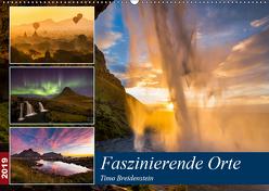 Faszinierende Orte (Wandkalender 2019 DIN A2 quer) von Breidenstein,  Timo