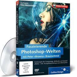 """Faszinierende Photoshop-Welten mit Peter »Brownz« Braunschmid von Braunschmid,  Peter """"Brownz"""""""