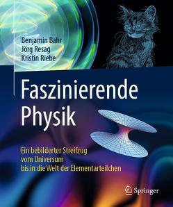 Faszinierende Physik von Bahr,  Benjamin, Resag,  Jörg, Riebe,  Kristin