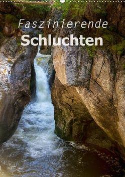 Faszinierende Schluchten (Wandkalender 2018 DIN A2 hoch) von Brunner-Klaus,  Liselotte
