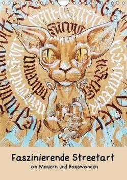 Faszinierende Streetart an Mauern und Hauswänden (Wandkalender 2018 DIN A4 hoch) von Müller,  Christian