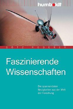 Faszinierende Wissenschaften von Roderer,  Götz