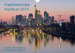 Faszinierendes Frankfurt – Impressionen aus der Mainmetropole (Wandkalender 2019 DIN A4 quer) von Hans Rodewald,  CreativK
