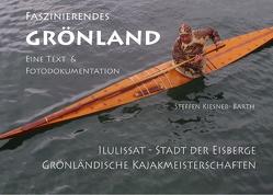 Faszinierendes Grönland – Eine Foto- und Textdokumentation von Kiesner-Barth,  Steffen