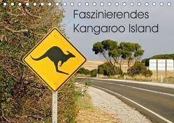 Faszinierendes Kangaroo Island (Tischkalender 2019 DIN A5 quer) von Drafz,  Silvia
