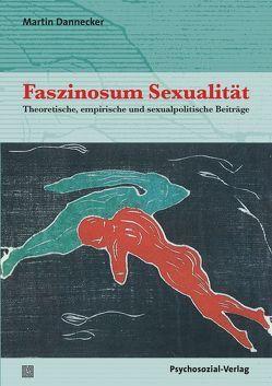 Faszinosum Sexualität von Dannecker,  Martin