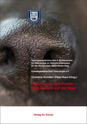Faszinosum Spürhunde – Dem Geruch auf der Spur von Kaul,  Peter, Schüler,  Christine