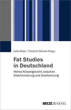 Fat Studies in Deutschland von Rose,  Lotte, Schorb,  Friedrich