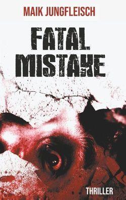 Fatal Mistake von Jungfleisch,  Maik
