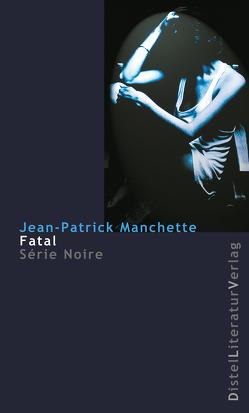 Fatale von Manchette,  Jean-Patrick, Mansfeld,  Christina