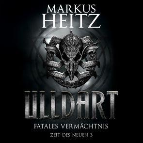 Fatales Vermächtnis (Ulldart 9) von Heitz,  Markus, Steck,  Johannes