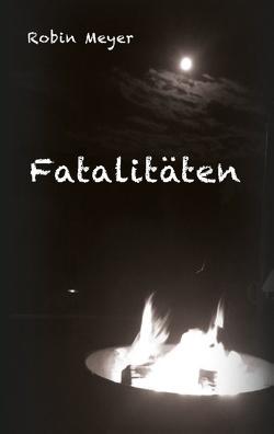 Fatalitäten von Meyer,  Robin