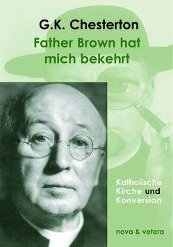 Father Brown hat mich bekehrt von Chesteron,  Gilbert Keith, Marx,  Matthias