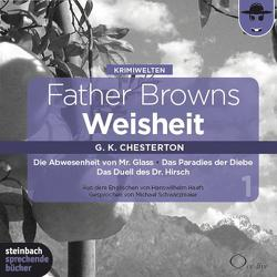 Father Browns Weisheit Vol. 1 von Chesterton,  Gilbert Keith, Haefs,  Hanswilhelm, Schwarzmaier,  Michael, Vester,  Claus