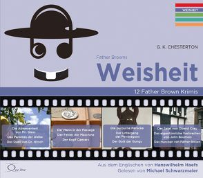 Father Browns Weisheit von Chesterton,  Gilbert Keith, Haefs,  Hanswilhelm, Schwarzmaier,  Michael