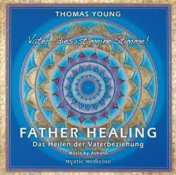 FATHER HEALING – Das Heilen der Vaterbeziehung