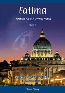 Fatima – Leitstern für die letzten Zeiten / Bd. 3 von Stehlin,  Karl