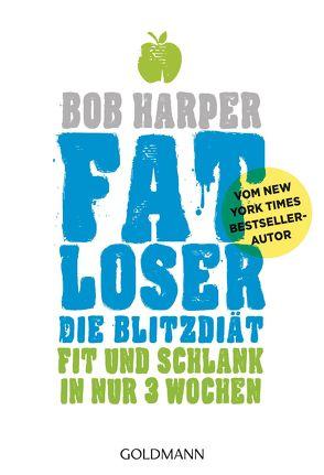 FATLoser – Die Blitzdiät von Brodersen,  Imke, Harper,  Bob