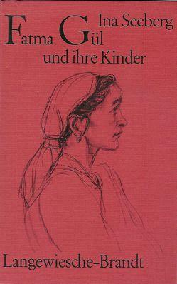 Fatma Gül und ihre Kinder von Seeberg,  Ina