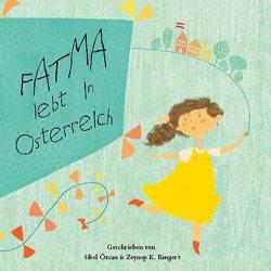 Fatma lebt in Österreich von Bangert,  Zeynep K., Özcan,  SIbel