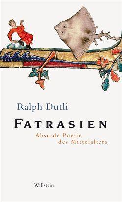 Fatrasien von Dutli,  Ralph