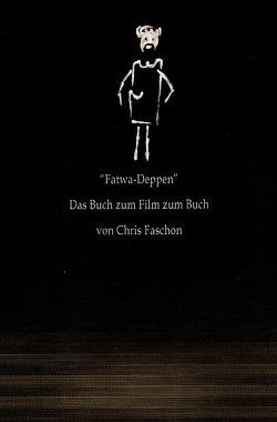 """""""Fatwa Deppen"""" von Faschon,  Chris"""