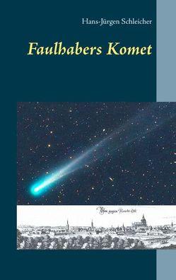 Faulhabers Komet von Schleicher,  Hans-Jürgen