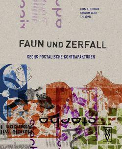 Faun und Zerfall von Tettinger,  Franz R., Vater,  Christian, Vömel,  T.G.