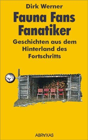 Fauna, Fans, Fanatiker von Werner,  Dirk