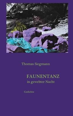 Faunentanz in gewebter Nacht von Siegmann,  Thomas