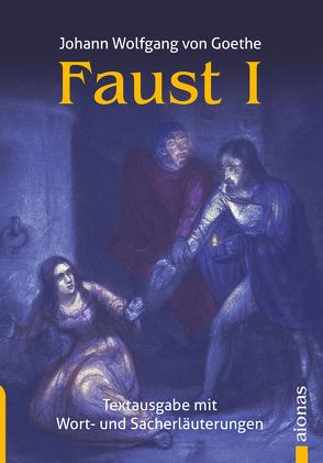 Faust 1. Der Tragödie erster Teil. Textausgabe mit Wort- und Sacherklärungen von Fiedler,  Karl A., Goethe,  Johann Wolfgang von