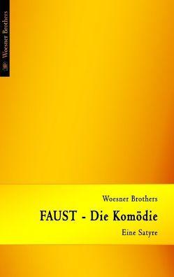 Faust – Die Komödie von Woesner,  Ingo, Woesner,  Ralph