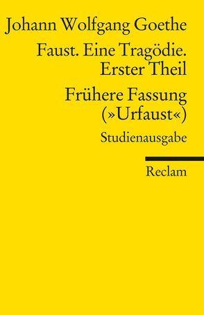 Faust. Eine Tragödie. Erster Teil – Frühere Fassung (»Urfaust«) – Paralipomena von Gaier,  Ulrich, Goethe,  Johann Wolfgang