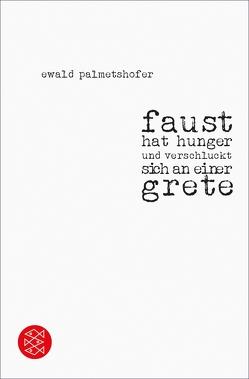faust hat hunger und verschluckt sich an einer grete von Palmetshofer,  Ewald