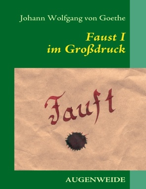Faust I im Grossdruck von Franzen,  Maike, von Goethe,  Johann Wolfgang