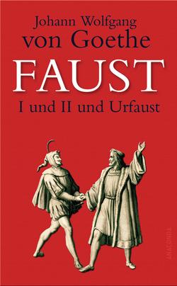 Faust I und II und Urfaust von Goethe,  Johann Wolfgang von