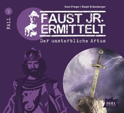 Faust junior ermittelt: Der unsterbliche Artus (09) von Erdenberger,  Ralph, Malmsheimer,  Jochen, Marjan,  Marie-Luise, Naujoks,  Ingo, Preger,  Sven, Primus,  Bodo