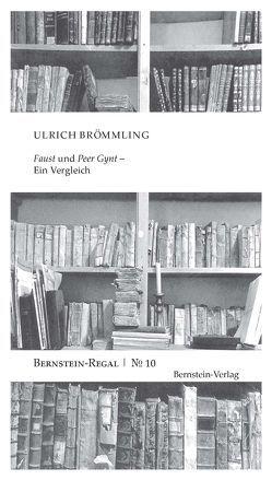 'Faust' und 'Peer Gynt' – Ein Vergleich von Brömmling,  Ulrich, Remmel,  Andreas, Remmel,  Paul