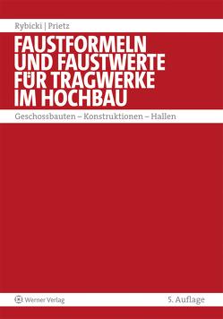 Faustformeln und Faustwerte für Tragwerke im Hochbau von Prietz,  Frank, Rybicki,  Rudolf