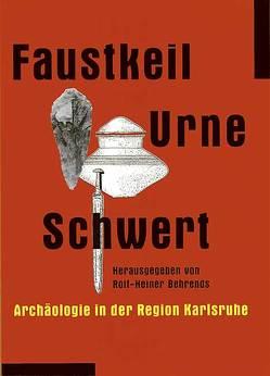 Faustkeil – Urne – Schwert von Behrends,  Rolf H