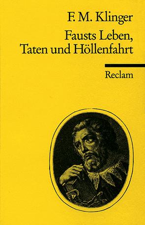 Fausts Leben, Taten und Höllenfahrt von Klinger,  Friedrich M
