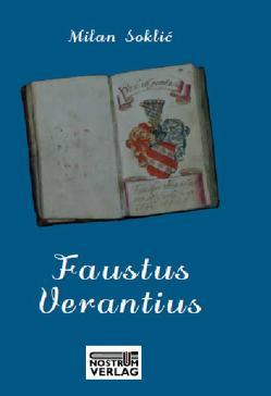 Faustus Verantius. Eine Biografie von Soklic,  Milan