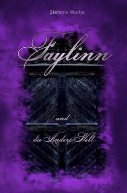 Faylinn (Die Vorgeschichte) von Worbs,  Stefanie