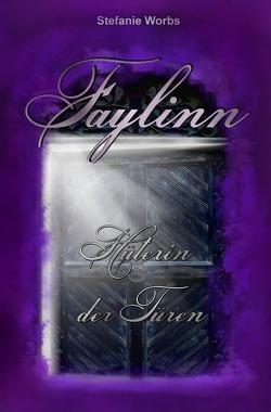 Faylinn – Hüterin der Türen Komplettband von Worbs,  Stefanie