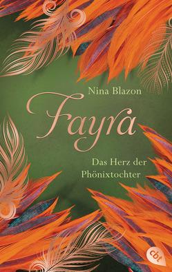 FAYRA – Das Herz der Phönixtochter von Blazon,  Nina, Raidt,  Gerda