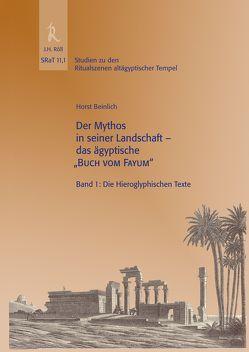 """Fayum, SRaT11,1, Der Mythos in seiner Landschaft das ägyptische """"Buch vom Fayum"""" von Beinlich,  Horst"""