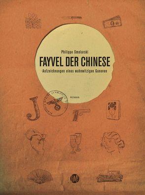 Fayvel der Chinese von Brandt,  Karsten, Hofmann,  Laura, null, Schönerstedt,  Manja, Smolarski,  Philippe, von Brunn,  Gisela