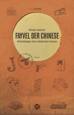 Fayvel der Chinese von Brandt,  Karsten, Hofmann,  Laura, Schönerstedt,  Manja, Smolarski,  Philippe, von Brunn,  Gisela