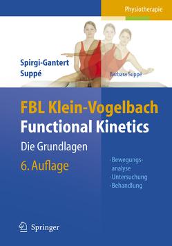 FBL Klein-Vogelbach Functional Kinetics: Die Grundlagen von Bacha,  S., Bongartz,  M., Dölken,  M., Juszczak,  T.G., Spirgi-Gantert,  Irene, Suppe,  Barbara