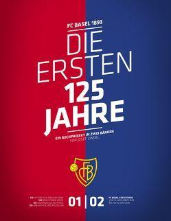 FC Basel 1893. Die ersten 125 Jahre von Zindel,  Josef